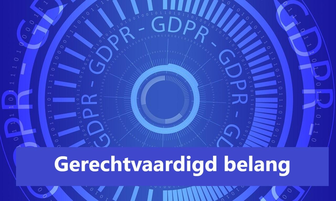 Wat is gerechtvaardigd belang binnen de GDPR?